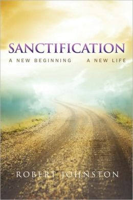 Sanctification: A New Beginning A New Life