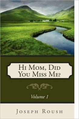 Hi Mom, Did You Miss Me?