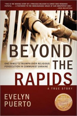 Beyond the Rapids: One Family's Triumph over Religious Persecution in Communist Ukraine