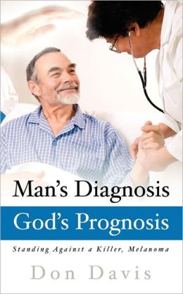 Man's Diagnosis - God's Prognosis
