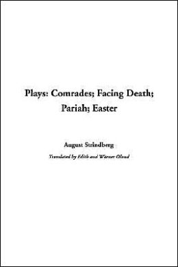 Plays: Comrades; Facing Death; Pariah; Easter