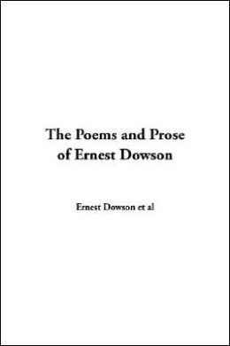 Poems and Prose of Ernest Dowson