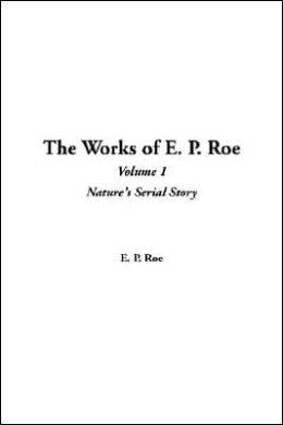 The Works of E. P. Roe: V1