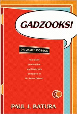 Gadzooks!: Dr. James Dobson's Laws of Life and Leadership