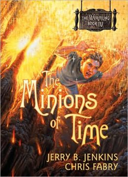 The Minions of Time (Wormling Series #4)
