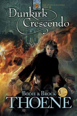 Dunkirk Crescendo (Zion Covenant Series #9)