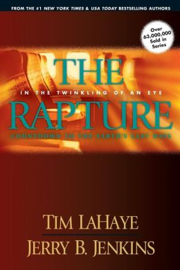 The Rapture: In the Twinkling of an Eye: Countdown to the Earth's Last Days (Before They Were Left Behind Series #3)