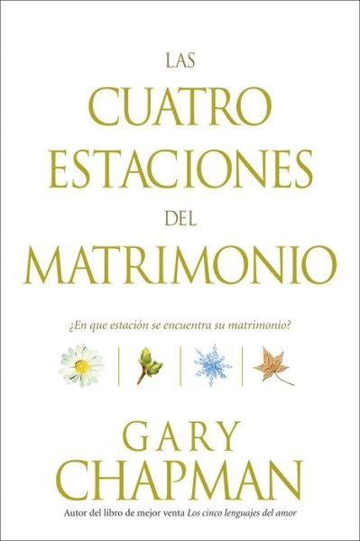 Las Cuatro Estaciones del Matrimonio: 'En que estacion se encuentra su matrimonio?