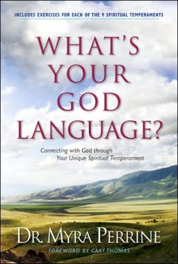 What's Your God Language?: Connecting with God through Your Unique Spiritual Temperament