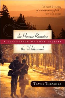 The Promise Remains and the Watermark: A Collection of Love Stories