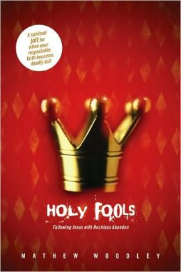 Holy Fools: Following Jesus with Reckless Abandon