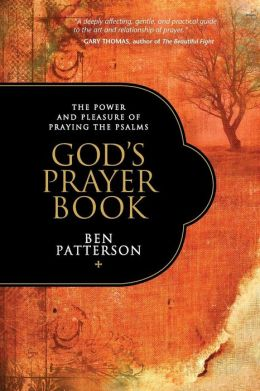 God's Prayer Book: The Power and Pleasure of Praying the Psalms