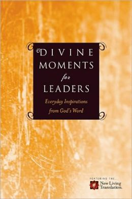 Divine Moments for Leaders: Everyday Inspiration from God's Word