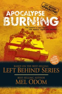 Apocalypse Burning (Left Behind: Military Series #3)
