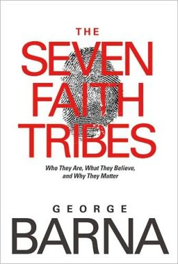 Seven Faith Tribes: Who They Are, What They Believe, and Why They Matter
