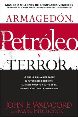 Armagedon, petroleo, y terror: Lo que dice la Biblia acerca del futuro