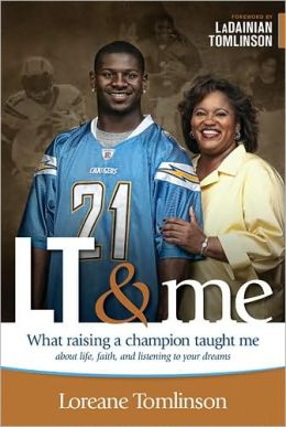 LT and Me: What Raising a Champion Taught Me about Life, Faith, and Listening to Your Dreams