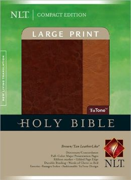 Large Print Compact Edition NLT, TuTone Tyndale