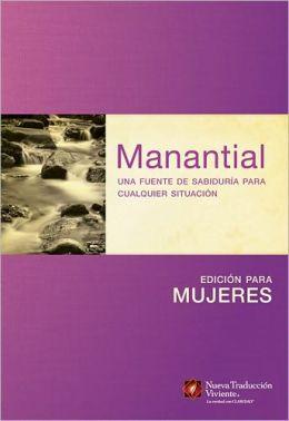 Manantial (Edicion para mujeres): Una fuente de sabiduria para cualquier situacion
