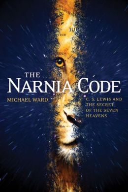 The Narnia Code: C. S. Lewis and the Secret of the Seven Heavens