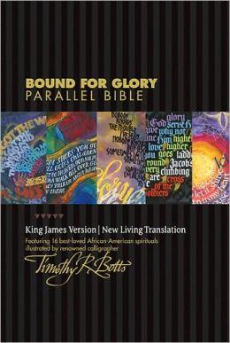Bound for Glory Parallel Bible KJV/NLT: TuTone