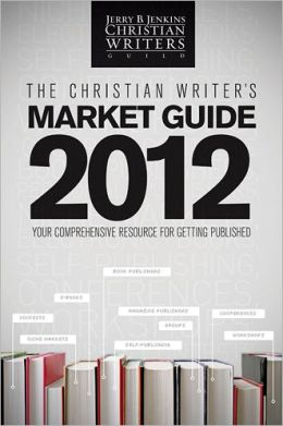 The Christian Writer's Market Guide - 2012