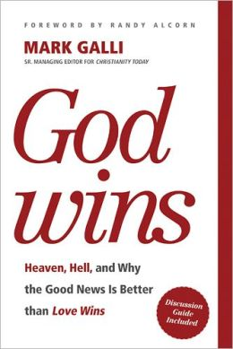 God Wins: Heaven, Hell, and Why the Good News Is Better than Love Wins