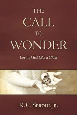 The Call to Wonder: Loving God Like a Child