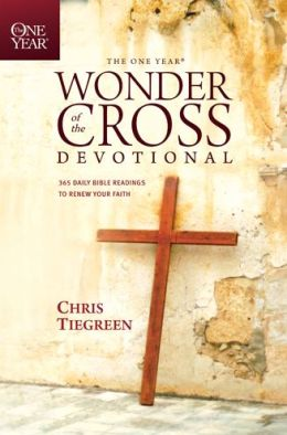 The One Year Wonder of the Cross Devotional: 365 Daily Bible Readings to Renew Your Faith