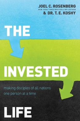 The Invested Life: Making Disciples of All Nations One Person at a Time