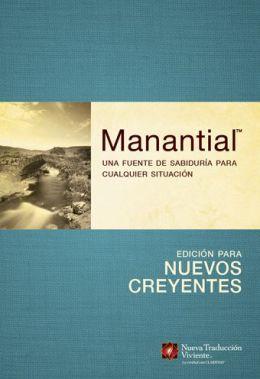 Manantial--Edicion para nuevos creyentes: Una fuente de sabiduria para cualquier situacion