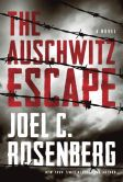 Book Cover Image. Title: The Auschwitz Escape, Author: Joel C. Rosenberg