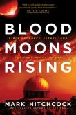 Book Cover Image. Title: Blood Moons Rising:  Bible Prophecy, Israel, and the Four Blood Moons, Author: Mark Hitchcock