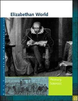 Elizabethan World Reference Library: Primary Sources
