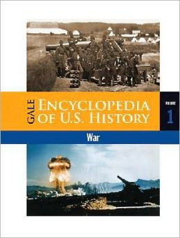 Gale Encyclopedia of U. S. History: War