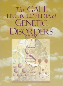 The Gale Encyclopedia of Genetic Disorders, 2-Volume Set