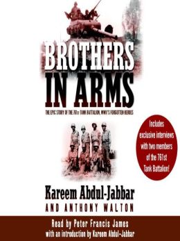 Brothers in Arms: Kareem Abdul-Jabbar tells the story of the first all-black tank battalion in WWII.