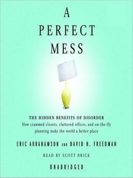 A Perfect Mess: The Hidden Benefits of Disorderr [[[[