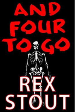 And Four to Go (Nero Wolfe Series)