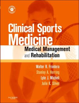 Clinical Sports Medicine: Medical Management and Rehabilitation, Text with CD-ROM
