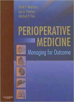 Perioperative Medicine: Managing for Outcome