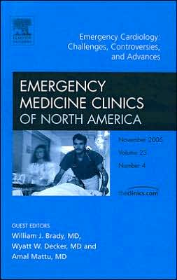 Emergency Cardiology: Challenges, Controversies, and Advances, An Issue of Emergency Medicine Clinics