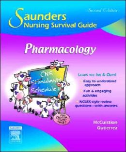Saunders Nursing Survival Guide: Pharmacology