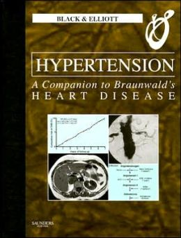 Hypertension- A Companion to Braunwald's Heart Disease: A Companion to Braunwald's Heart Disease