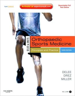 DeLee & Drez's Orthopaedic Sports Medicine: Principles and Practicies: Expert Consult - Online and Print, 2-Volume Set