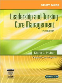 Study Guide for Leadership and Nursing Care Management