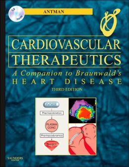 Cardiovascular Therapeutics - A Companion to Braunwald's Heart Disease: Expert Consult: Online and Print