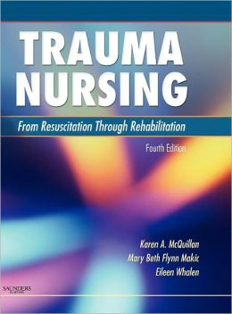 Trauma Nursing: From Resuscitation Through Rehabilitation