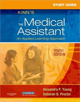 Study Guide for Kinn's The Medical Assistant: An Applied Learning Approach