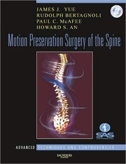 Motion Preservation Surgery of the Spine: Advanced Techniques and Controversies: Expert Consult: Online and Print